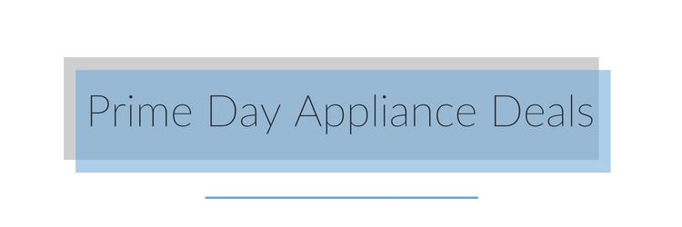 prime day appliance deals